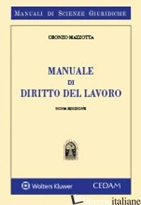 MANUALE DI DIRITTO DEL LAVORO - MAZZOTTA ORONZO