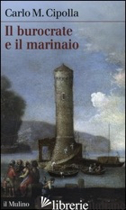 BUROCRATE E IL MARINAIO. LA «SANITA» TOSCANA E LE TRIBOLAZIONI DEGLI INGLESI A L - CIPOLLA CARLO M.
