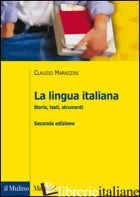 LINGUA ITALIANA. STORIA, TESTI, STRUMENTI (LA) - MARAZZINI CLAUDIO