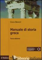 MANUALE DI STORIA GRECA. CON E-BOOK - BEARZOT CINZIA