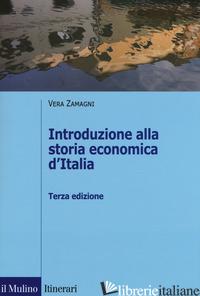 INTRODUZIONE ALLA STORIA ECONOMICA D'ITALIA - ZAMAGNI VERA