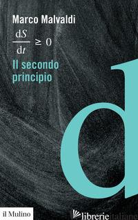 SECONDO PRINCIPIO (IL) - MALVALDI MARCO