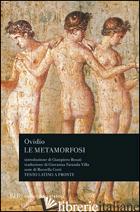 METAMORFOSI (LE) - OVIDIO P. NASONE