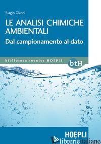 ANALISI CHIMICHE AMBIENTALI. DAL CAMPIONAMENTO AL DATO (LE) - GIANNI' BIAGIO