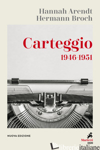 CARTEGGIO 1946-1951. NUOVA EDIZ. - ARENDT HANNAH; BROCH HERMANN; RIZZO R. (CUR.)