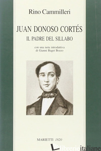 JUAN DONOSO CORTES. IL PADRE DEL SILLABO - CAMMILLERI RINO