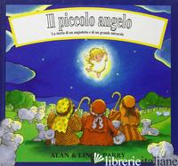 PICCOLO ANGELO. LA STORIA DI UN ANGIOLETTO E DI UN GRANDE MIRACOLO (IL) - PARRY LINDA; PARRY ALAN