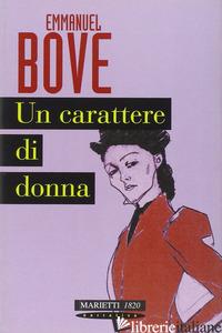 CARATTERE DI DONNA (UN) - BOVE EMMANUEL