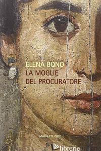 MOGLIE DEL PROCURATORE (LA) - BONO ELENA