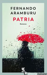PATRIA. NUOVA EDIZ. - ARAMBURU FERNANDO
