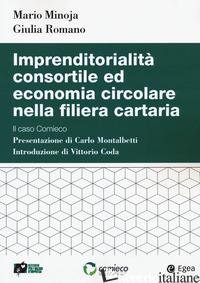 IMPRENDITORIALITA' CONSORTILE ED ECONOMIA CIRCOLARE NELLA FILIERA CARTARIA. IL C - MINOJA MARIO; ROMANO GIULIA