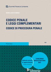 CODICE PENALE E LEGGI COMPLEMENTARI. CODICE DI PROCEDURA PENALE - D'ANDRIA MARIO LUCIO