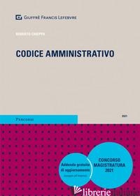 CODICE AMMINISTRATIVO. CONCORSO MAGISTRATURA 2021 - CHIEPPA R. (CUR.); LOPILATO V. (CUR.)