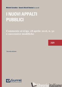 NUOVI APPALTI PUBBLICI. COMMENTO AL D.LGS 18 APRILE 2016, N. 50 E SUCCESSIVE MOD - CORRADINO M. (CUR.); STICCHI DAMIANI S. (CUR.)