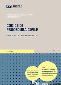 CODICE DI PROCEDURA CIVILE. ANNOTATO CON LA GIURISPRUDENZA. CON CONTENUTO DIGITA - NOVELLI G. (CUR.); PETITTI S. (CUR.); FILIPPINI S. (CUR.)