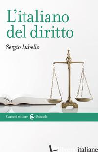 ITALIANO DEL DIRITTO (L') - LUBELLO SERGIO