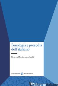 FONOLOGIA E PROSODIA DELL'ITALIANO - MAROTTA GIOVANNA; VANELLI LAURA