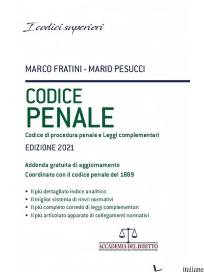 CODICE PENALE, CODICE DI PROCEDURA PENALE E LEGGI COMPLEMENTARI - FRATINI MARCO; PESUCCI MARIO