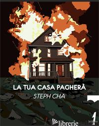 TUA CASA PAGHERA' (LA) - CHA STEPH