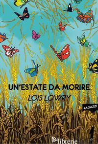 ESTATE DA MORIRE (UN') - LOWRY LOIS