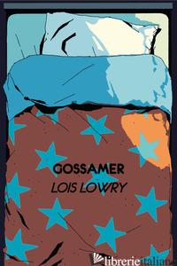 GOSSAMER - LOWRY LOIS