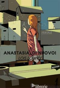 ANASTASIA, DI NUOVO! - LOWRY LOIS