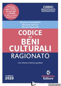 CODICE DEI BENI CULTURALI RAGIONATO - FAMIGLIETTI GIANLUCA; NISTICO' MICHELE; PIGNATELLI NICOLA