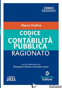 CODICE DI CONTABILITA' PUBBLICA RAGIONATO. NUOVA EDIZ. - OREFICE MAURO