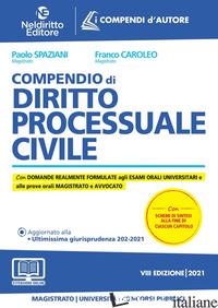 COMPENDIO DI DIRITTO PROCESSUALE CIVILE. NUOVA EDIZ. - SPAZIANI PAOLO; CAROLEO FRANCO