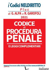CODICE DI PROCEDURA PENALE E LEGGI COMPLEMENTARI - ALUISI CHIARA