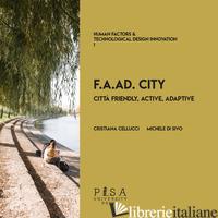 F.A.AD. CITY. CITTA' FRIENDLY, ACTIVE, ADAPTIVE - DI SIVO MICHELE; CRISTIANA CELLUCCI