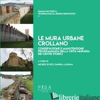 MURA URBANE CROLLANO. CONSERVAZIONE E MANUTENZIONE PROGRAMMATA DELLA CINTA MURAR - DI SIVO M. (CUR.); LADIANA D. (CUR.)