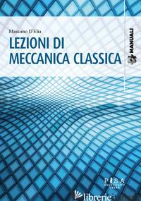 LEZIONI DI MECCANICA CLASSICA - D'ELIA MASSIMO