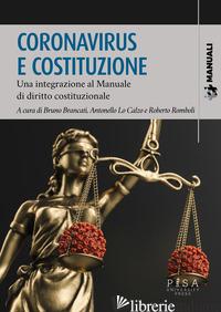 CORONAVIRUS E COSTITUZIONE. UNA INTEGRAZIONE AL MANUALE DI DIRITTO COSTITUZIONAL - BRANCATI B. (CUR.); LO CALZO A. (CUR.); ROMBOLI R. (CUR.)