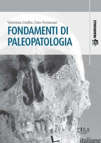 FONDAMENTI DI PALEOPATOLOGIA - GIUFFRA VALENTINA; FORNACIARI GINO