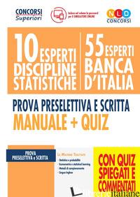 10 ESPERTI DISCIPLINE STATISTICHE. 55 ESPERTI BANCA D'ITALIA. PROVA PRESELETTIVA - AA VV