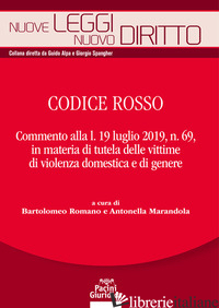 CODICE ROSSO. COMMENTO ALLA L. 19 LUGLIO 2019 N. 69, IN MATERIA DI TUTELA DELLE  - ROMANO B. (CUR.); MARANDOLA A. (CUR.)