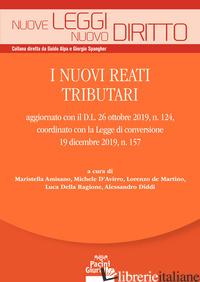 NUOVI REATI TRIBUTARI AGGIORNATO CON IL D.L. 26 OTTOBRE 2019, N. 124, COORDINATO - AMISANO M. (CUR.); D'AVIRRO M. (CUR.); DE MARTINO L. (CUR.); DELLA RAGIONE L. (C
