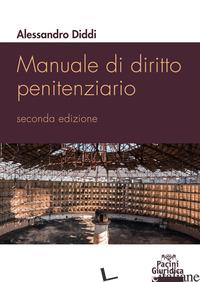 MANUALE DI DIRITTO PENITENZIARIO - DIDDI ALESSANDRO