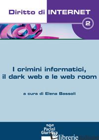 CRIMINI INFORMATICI, IL DARK WEB E WEB ROOM (I) - BASSOLI E. (CUR.)