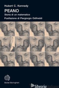 PEANO: STORIA DI UN MATEMATICO - KENNEDY HUBERT C.