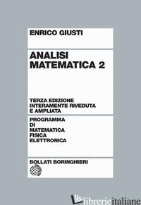 ANALISI MATEMATICA. VOL. 2 - GIUSTI ENRICO