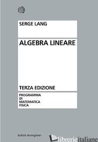 ALGEBRA LINEARE - LANG SERGE