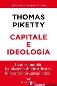 CAPITALE E IDEOLOGIA - PIKETTY THOMAS
