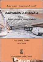 ECONOMIA AZIENDALE. VOL. 1: ATTIVITA' AZIENDALE E PROCESSI PRODUTTIVI - CAVALIERI ENRICO; FERRARIS FRANCESCHI ROSELLA