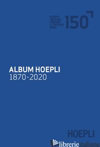 ALBUM HOEPLI 1870-2020 - SAIBENE A. (CUR.)