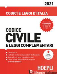 CODICE CIVILE E LEGGI COMPLEMENTARI 2021 - FRANCHI LUIGI; FEROCI VIRGILIO; FERRARI SANTO; FERRARI G. (CUR.)