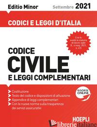 CODICE CIVILE E LEGGI COMPLEMENTARI. SETTEMBRE 2021. EDITIO MINOR - AA.VV.
