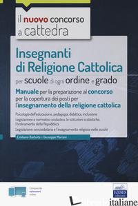 CONCORSO A CATTEDRA INSEGNANTI DI RELIGIONE - BARBUTO E. (CUR.); MARIANI G. (CUR.)