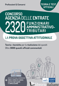 CONCORSO AGENZIA DELLE ENTRATE. 2320 FUNZIONARI AMMINISTRATIVO-TRIBUTARI. LA PRO - AA.VV.